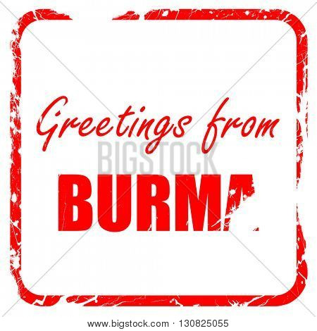 Greetings from burma, red rubber stamp with grunge edges