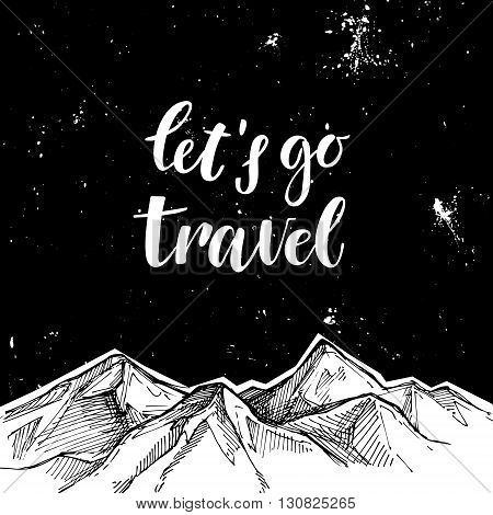 Hand Drawn Vector Illustration - Mountains And Starry Sky. Let's Go Travel. Sketch Style. Template F