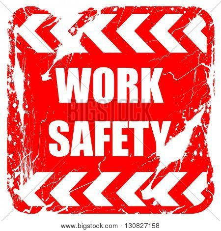 Work safety sign, red rubber stamp with grunge edges