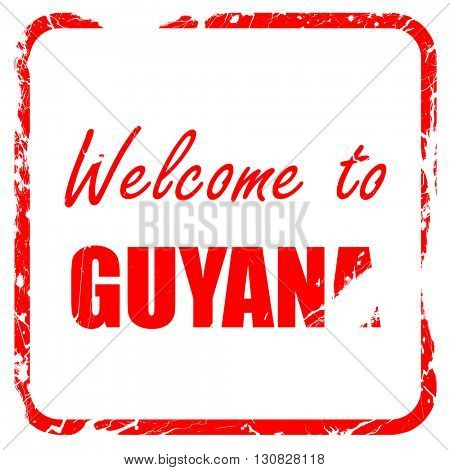 Welcome to guyana, red rubber stamp with grunge edges