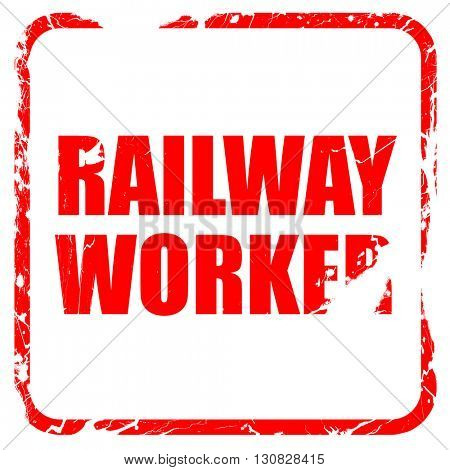 railway worker, red rubber stamp with grunge edges