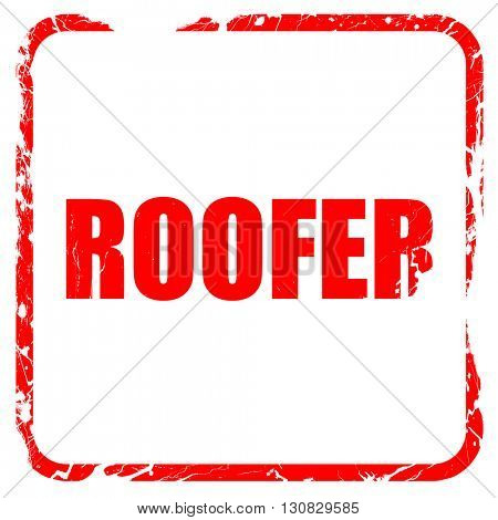 roofer, red rubber stamp with grunge edges