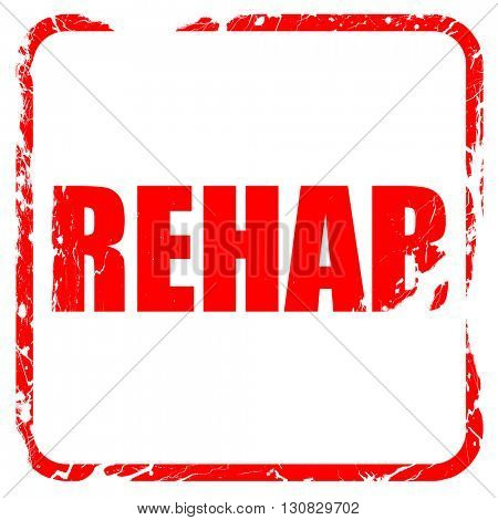 rehab, red rubber stamp with grunge edges