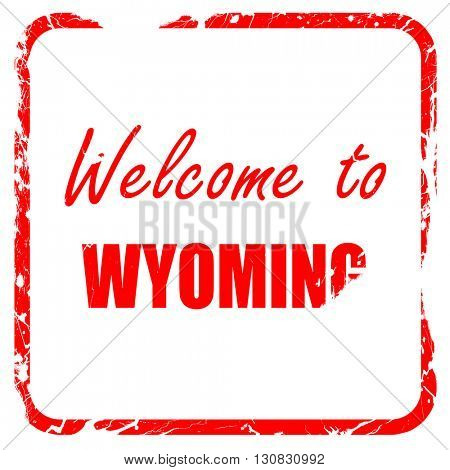Welcome to wyoming, red rubber stamp with grunge edges