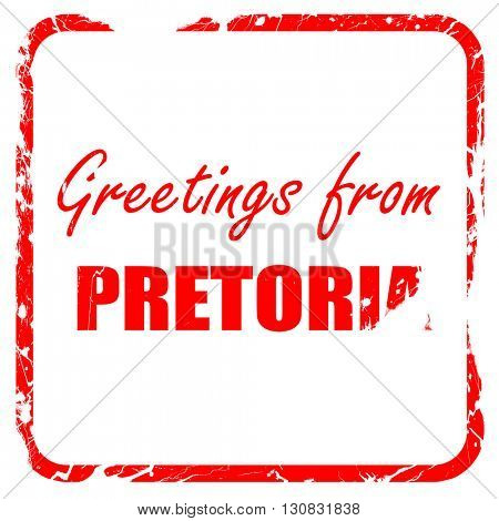 Greetings from pretoria, red rubber stamp with grunge edges