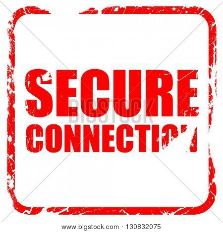 secure connection, red rubber stamp with grunge edges