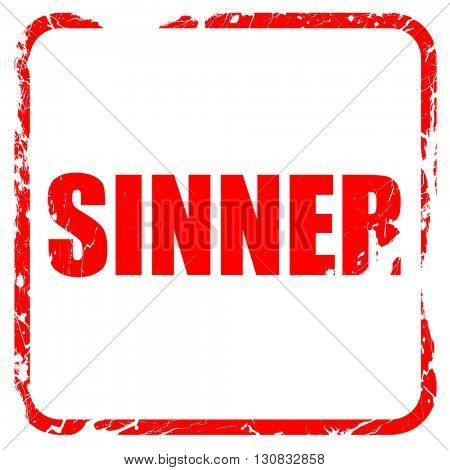 sinner, red rubber stamp with grunge edges