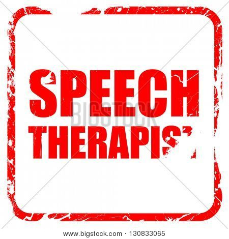 speech therapist, red rubber stamp with grunge edges
