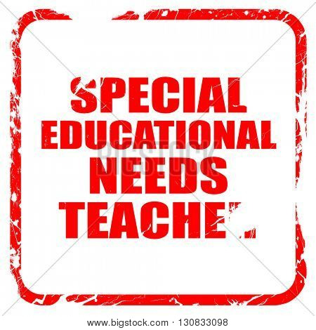 special educational needs teacher, red rubber stamp with grunge