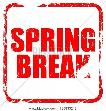 spring break, red rubber stamp with grunge edges