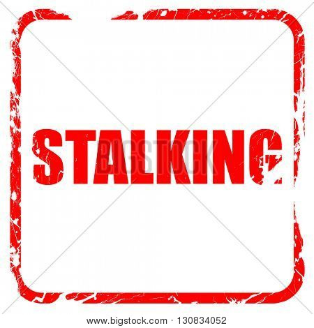 stalking, red rubber stamp with grunge edges