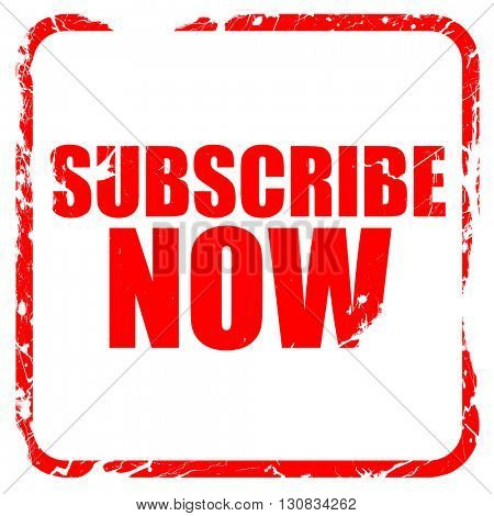 subscribe now, red rubber stamp with grunge edges