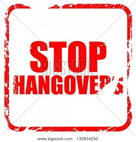 stop hangovers, red rubber stamp with grunge edges