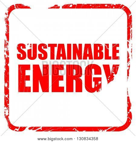 sustainable energy, red rubber stamp with grunge edges