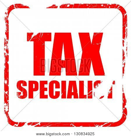 tax specialist, red rubber stamp with grunge edges