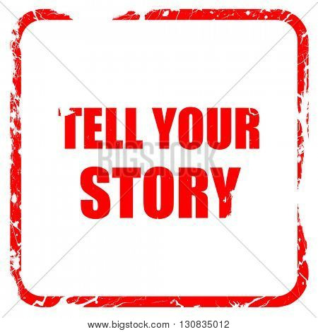 tell your story, red rubber stamp with grunge edges