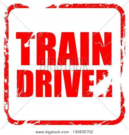 train driver, red rubber stamp with grunge edges