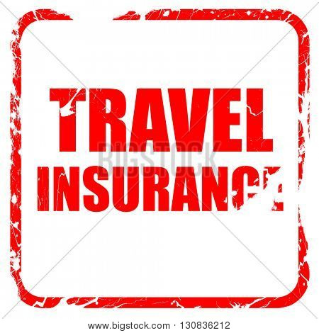 travel insurance, red rubber stamp with grunge edges