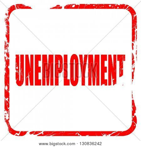 unemployment, red rubber stamp with grunge edges