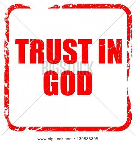 trust in god, red rubber stamp with grunge edges