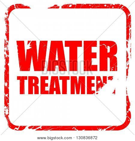 water treatment, red rubber stamp with grunge edges