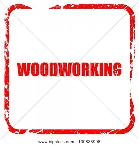 woodworking, red rubber stamp with grunge edges