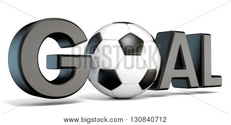 Word GOAL with the football soccer ball. 3D render illustration isolated on white background