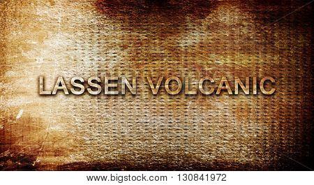 Lassen volcanic, 3D rendering, text on a metal background