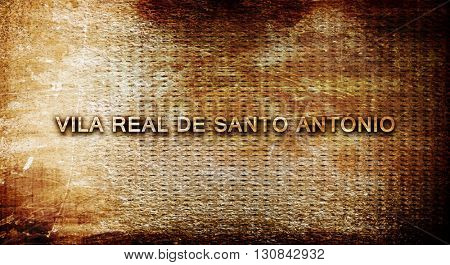 Vila real de santo antonio, 3D rendering, text on a metal backgr