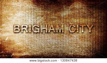 brigham city, 3D rendering, text on a metal background
