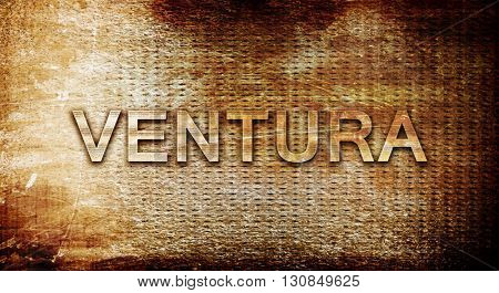 ventura, 3D rendering, text on a metal background