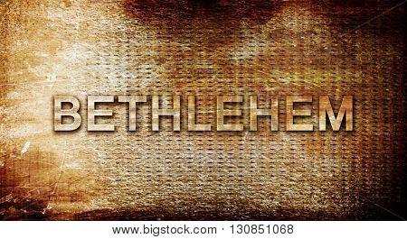 bethlehem, 3D rendering, text on a metal background