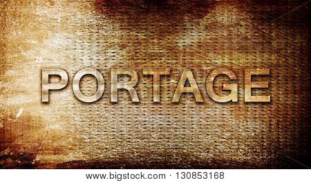 portage, 3D rendering, text on a metal background