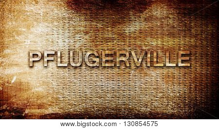 pflugerville, 3D rendering, text on a metal background