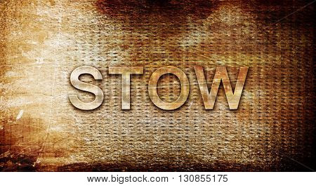 stow, 3D rendering, text on a metal background