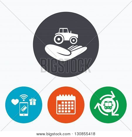Agricultural transport insurance sign icon. Hand holds tractor. Protection vehicle from damage and accidents. Mobile payments, calendar and wifi icons. Bus shuttle.