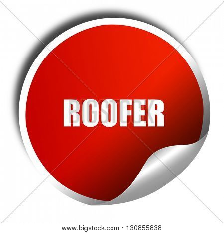 roofer, 3D rendering, red sticker with white text