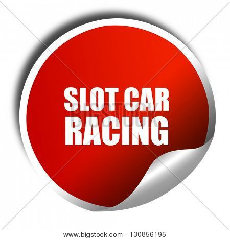 slot car racing, 3D rendering, red sticker with white text