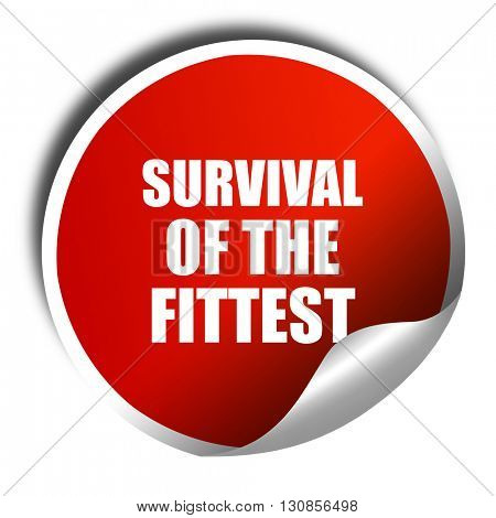 survival of the fittest, 3D rendering, red sticker with white te