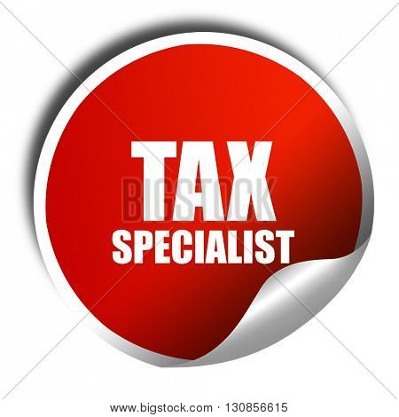tax specialist, 3D rendering, red sticker with white text