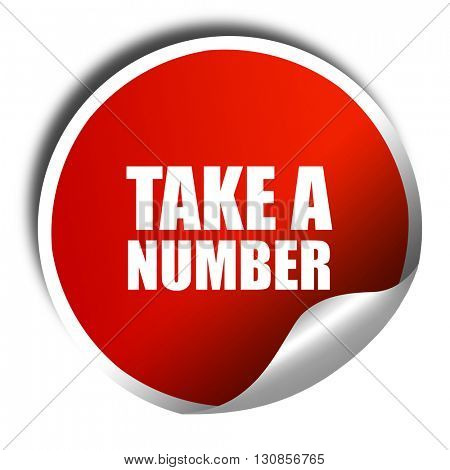 take a number, 3D rendering, red sticker with white text