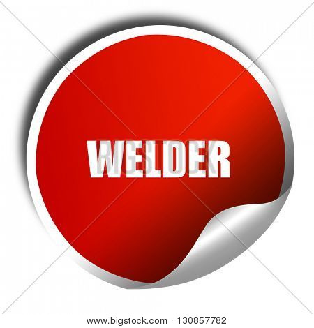 welder, 3D rendering, red sticker with white text