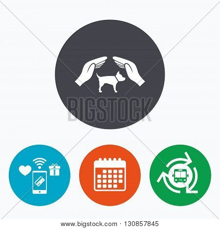 Protection of animals pets sign icon. Hands protect dog symbol. Shelter for dogs. Animals insurance. Mobile payments, calendar and wifi icons. Bus shuttle.