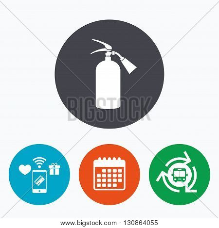 Fire extinguisher sign icon. Fire safety symbol. Mobile payments, calendar and wifi icons. Bus shuttle.