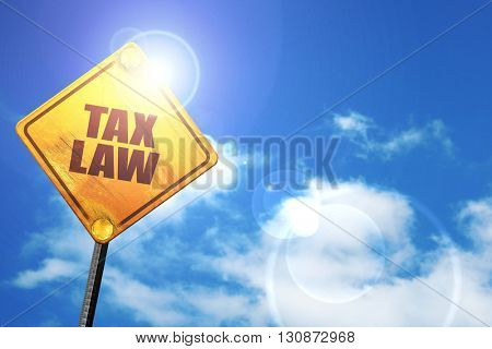 tax law, 3D rendering, a yellow road sign