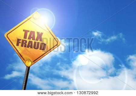 tax fraud, 3D rendering, a yellow road sign
