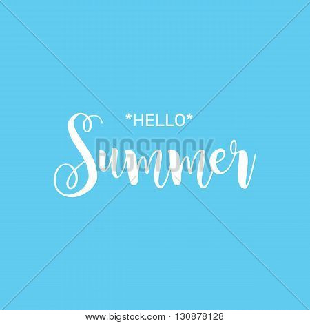 Hello Summer. Beautiful greeting card poster with calligraphy white text word. Hand drawn design elements. Handwritten modern brush lettering on a blue background isolated. Vector illustration EPS 10