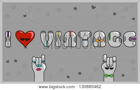 Inscription I love Vintage with hipster style. Vector Illustration