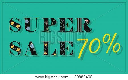 Inscription Super Sale 70 percent. Black floral letters. Vector Illustration.