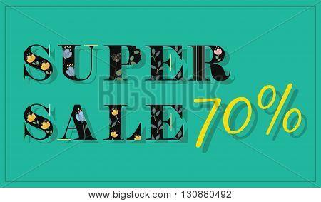Inscription Super Sale 70 percent. Black floral letters. Vector Illustration.